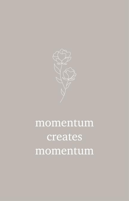 Momentum creates momentum 4